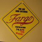 """You Are Now Entering Fargo plastic promo promotional sign. 5"""" x 5"""""""