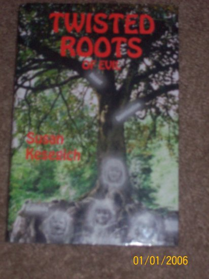 Twisted Roots of Evil by Susan Kesegich