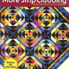 "More Strip Clubbing by Cozy Quilt Designs ~ Book ~ Fabulous Quilt Designs using 2 ½"" Strips!"