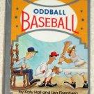 Oddball Baseball Soft Cover Book Paperback Katy Hall Linda Eisenberg