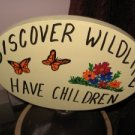 Discover Wildlife Have Children Wood Garden Sign