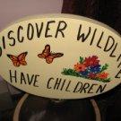 Discover Wildlife Have Children Wood Garden Sign