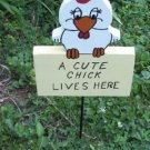 A Cute Chick Lives Here Garden Sign