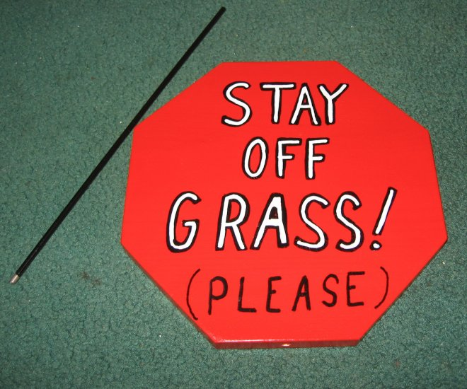 Stay Off the Grass Please Wood Garden Sign