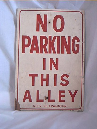 """""""NO PARKING IN THIS ALLEY""""  PAINTED WOOD SIGN Evanston Illinois Pre 1950's"""