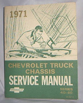 1971 CHEVY TRUCK  FACTORY SERVICE MANUAL CHASSIS 40 - 60 SERIES