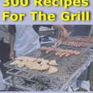 300 Recipes for the Grill eBook