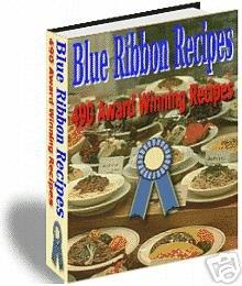 Blue Ribbon Recipes, 490 Award Winning Recipes eBook