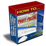 How to Create Profit Pulling Toolbars Website promotion