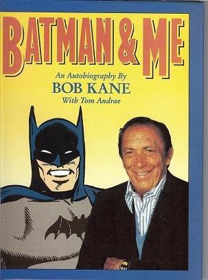 Batman & Me - By Bob Kane - 2400 / 2500