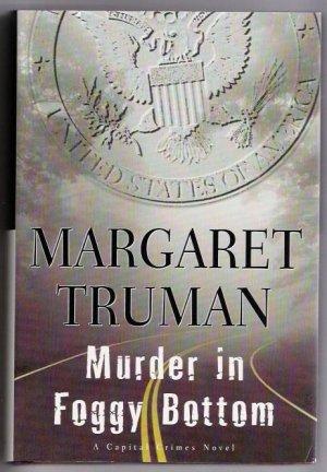 Murder In Foggy Bottom Author Margaret Truman  Mystery
