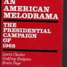 An American Melodrama-  The Presidential Campaign of 1968-McCarthy, Johnson, Kennedy