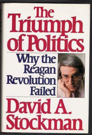 The Triumph of Politics- Reagan- Author David A Stockman