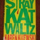 Stray Kat Waltz by Karen Kijewski Hardcover 1998 Mystery Thriller Book