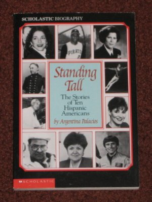 Standing Tall The Stories of Ten Hispanic Americans by Argentina Palacios Book Estefan, Clemente