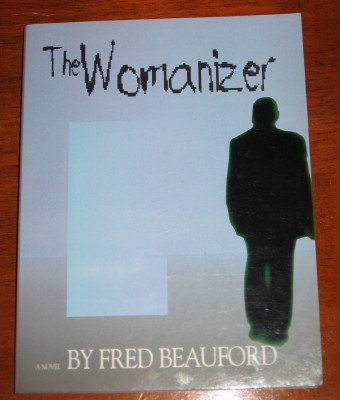 The Womanizer By Fred Beauford Softcover Book 1997 NEW