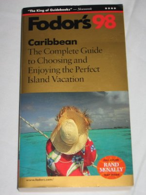 Fodor's 98 Caribbean The Complete Guide to Choosing and Enjoying the Perfect Island Vacation Book