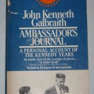 AMBASSADORS JOURNAL by John Kenneth Galbraith A Personal Account of the Kennedy Years 1970 Book