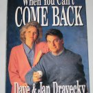 When You Can't Come Back by Dave Dravecky A Story of Courage and Grace Hardcover Book