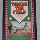 TAKING THE FIELD The Best of Baseball Fiction by George Bowering