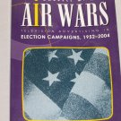 AIR WARS Television Advertising In Election Campaigns 1952-2004 by Darrell M. West 4th Edition Book