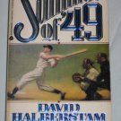 SUMMER OF 49 by David Halberstam Baseball History 1990 Paperback Book