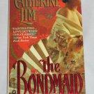 THE BONDMAID by Catherine Lim Historical Romance Warner Books