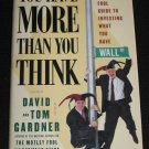 You Have More Than You Think Motley Fool Money Guide Investing What You Have David Gardner SIGNED