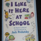 I Like it Here at School 26 Poems Collected by Jack Prelutsky Scholastic Paperback