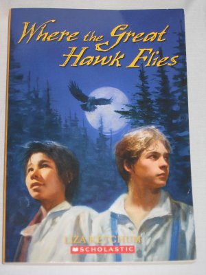 Where the Great Hawk Flies by Liza Ketchum 2007 Scholastic Paperback Book