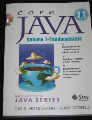 Core Java 1.1 Volume 1 Fundamentals CD-ROM Sunsoft Press Java Series by Cay S. Horstmann