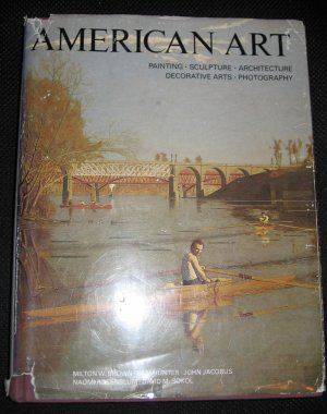 AMERICAN ART Painting Sculpture Architecture Decorative Arts Photography Milton W Brown Hardcover