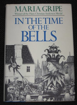 IN THE TIME OF THE BELLS by Harald Gripe, Maria Gripe (1976, Book, Illustrated)