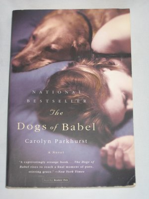 THE DOGS OF BABEL by Carolyn Parkhurst Back Bay Books (2004, Paperback)