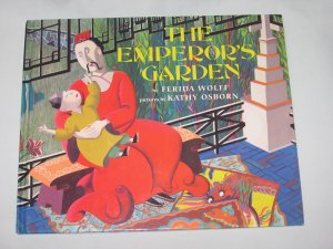 THE EMPERORS GARDEN  by Ferida Wolff 1994 First Edition Hardcover Book