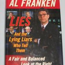 LIES And the Lying Liars Who Tell Them A Fair and Balanced Look at the Right by Al Franken Hardcover