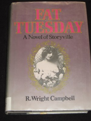 FAT TUESDAY Novel of Storyville by R. Wright Campbell (1983, Hardcover)