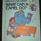 Raggedy Ann Andys What Can a Camel Do Volume 5 Grow and Learn Library 1988 Hardcover Book