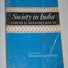 Society in India Volume 1 Continuity and Change by David G. Mandelbaum Indian Anthropology Book