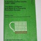 Vassouras Brazilian Coffee Country 1950 1900 Plantation Society Stanley J. Stein College Edition