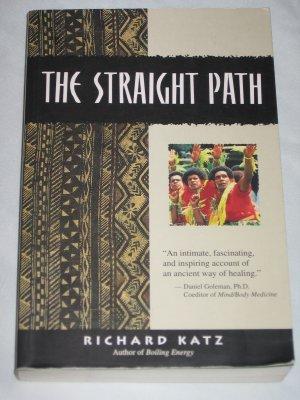 The Straight Path Story of Healing Transformation in Fiji Richard Katz Psychology Anthropology Book