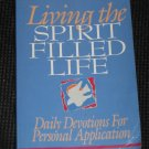Living the Spirit Filled Life Daily Devotions for Personal Application Jack Hayford Sam Middlebrook