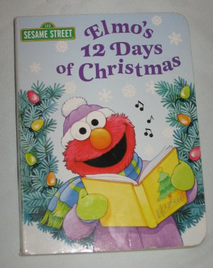 Sesame Street Elmo's 12 Days of Christmas Board Book by Sarah Albee and Sarah Willson
