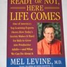 Ready or Not Here Life Comes by Mel Levine (2006, Paperback)