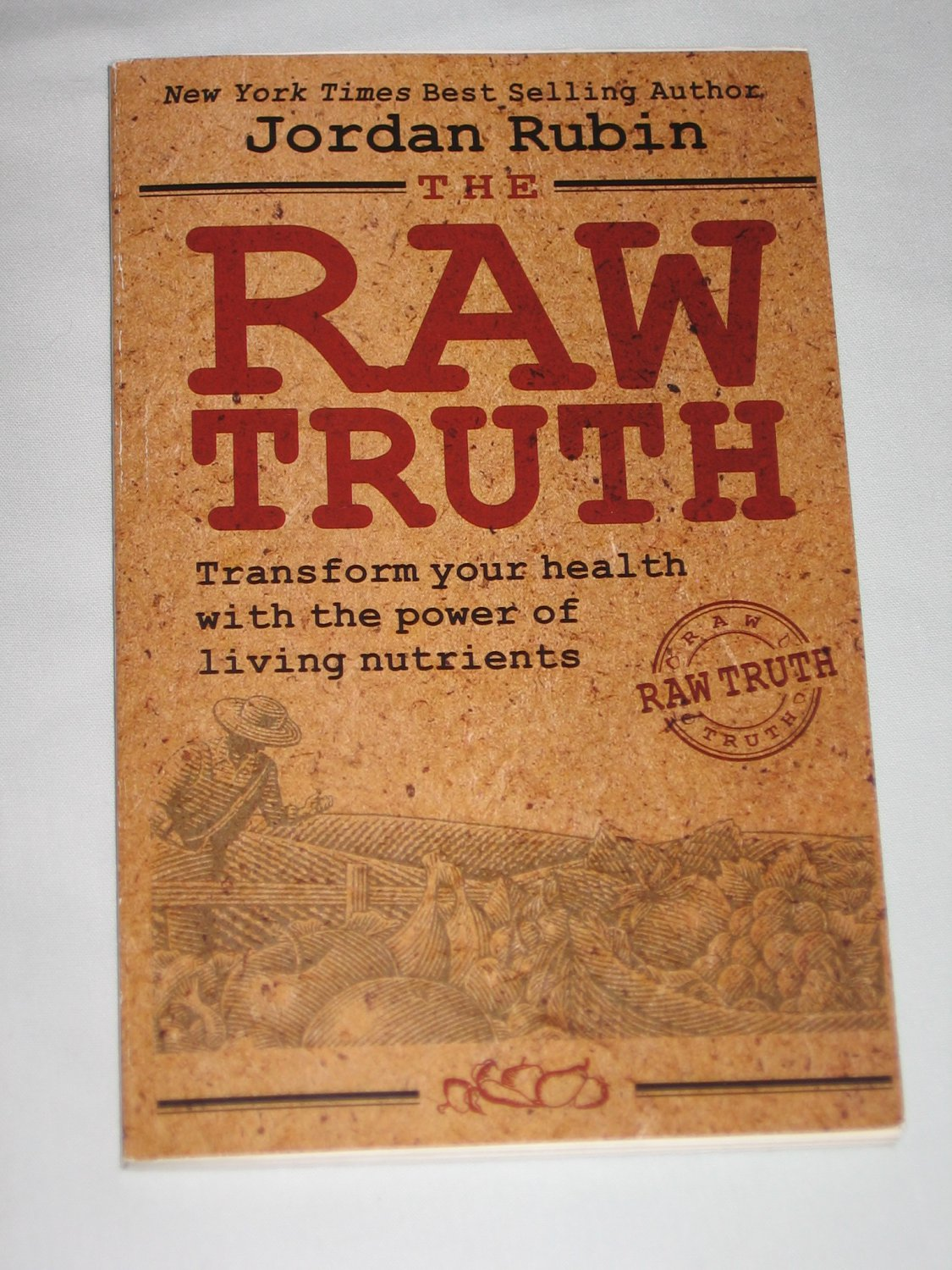 The Raw Truth Transform Your Health with the Power of Living Nutrients Jordan Rubin 2010 Health Book