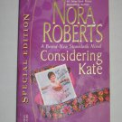 Nora Roberts Considering Kate Stanislaski Novel Silhouette Special Edition 1379 Paperback
