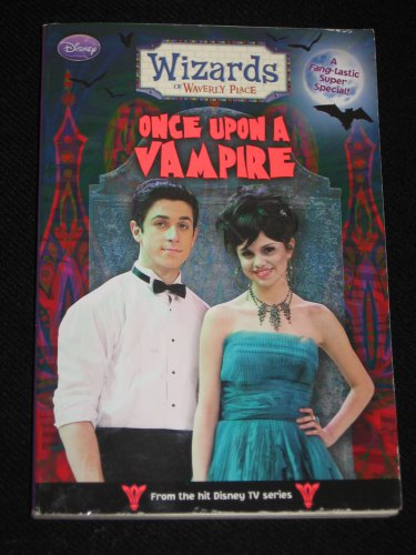 Wizards of Waverly Place Once Upon a Vampire Disney Press 2009 First Edition Paperback