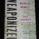 Weaponized by David Guggenheim and Nicholas Mennuti (2013, Hardcover)