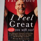 Pat Croce I Feel Great You Will Too Inspiring Journey of Success Practical Tips Hardcover