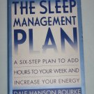 The Sleep Management Plan Six-Step Plan to Add Hours to Your Week and Increase Your Energy Paperback